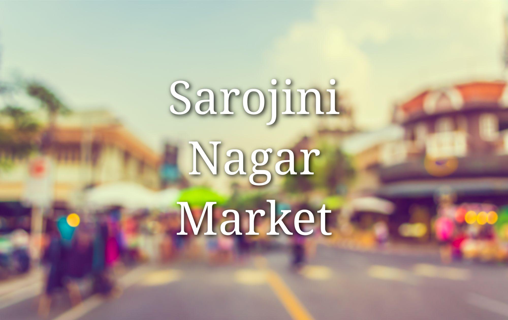 Sarojini Nagar Market: What Makes It a Shopping Paradise for Delhites?