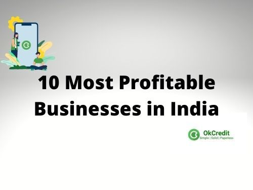 What Are The Top-10 Most Profitable Businesses In India? [Best business ideas]